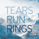 Tears Run Rings - In Surges LP